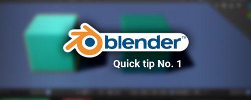 Blender quick tip No. 1