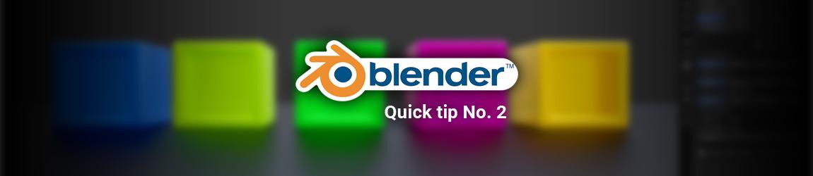 Blender quick tip No. 2