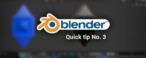 Blender quick tip No. 3