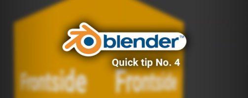 Blender quick tip No. 4